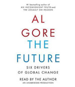 The Future : Six Drivers of Global Change - Albert, Jr. Gore
