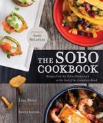 The Sobo Cookbook : Recipes from the Tofino Restaurant at the End of the Canadian Road - Lisa Ahier