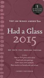 Had a Glass 2015 : Top 100 Wines Under $20 - James Nevison