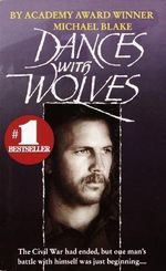 Dances With Wolves : Back to Basics - Michael Blake