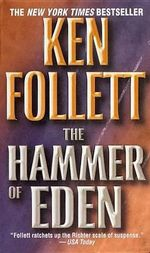 The Hammer of Eden : A Novel - Ken Follett