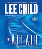 The Affair : A Jack Reacher Novel - Lee Child