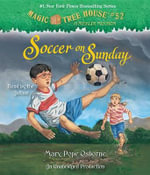 Magic Tree House #52 : Soccer on Sunday - Mary Pope Osborne