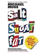 Salt Sugar Fat : How the Food Giants Hooked Us - Michael Moss