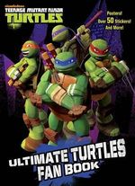 Ultimate Turtles Fan Book (Teenage Mutant Ninja Turtles) : Full-Color Activity Book with Stickers - Golden Books