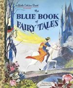 The Blue Book of Fairy Tales : A Little Golden Book - Gordon Laite