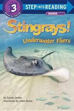 Stingrays! Underwater Fliers : Step Into Reading. Step 3 - Carole Gerber