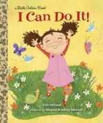 I Can Do it! : Little Golden Books (Random House) - Trish Holland
