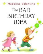 The Bad Birthday Idea - Madeline Valentine
