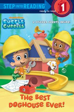 The Best Doghouse Ever! (Bubble Guppies) - Random House