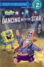 Dancing with the Star (Spongebob Squarepants) : Step Into Reading - Level 2 - Quality - Random House