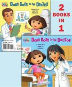 Dora Goes to the Doctor/Dora Goes to the Dentist : Dora the Explorer - Ellen Rosebrough