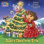 Dora's Christmas Star (Dora the Explorer) : Dora the Explorer (Random House) - Victoria Miller