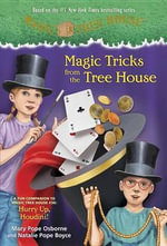 Magic Tricks from the Tree House : A Fun Companion to Magic Tree House #50: Hurry Up, Houdini! - Mary Pope Osborne
