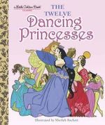 The Twelve Dancing Princesses - Jane Werner