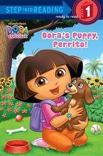 Dora's Puppy, Perrito! : Dora the Explorer : Step Into Reading 1 - Mary Tillworth