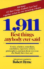 1, 911 Best Things Anybody Ever Said : To Whom Are You Listening? - Robert Byrne