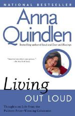 Living out Loud - Anna Quindlen