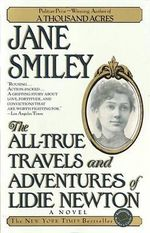 The All True Travels and Adventures of Lidie Newton : A Novel - Jane Smiley