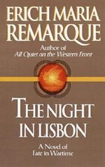 The Night in Lisbon - Erich Maria Remarque