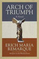 Arch of Triumph - Erich Maria Remarque