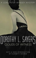 Clouds of Witness : Lord Peter Wimsey Mystery Ser. - Dorothy L. Sayers
