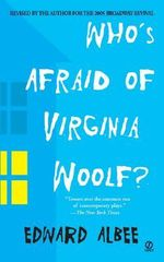 Who's Afraid of Virginia Woolf? : A Play - Edward Albee