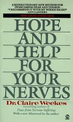 Hope and Help for Your Nerves - Claire Weekes