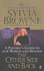 The Other Side and Back : A Psychic's Guide to Our World and Beyond - Sylvia Browne