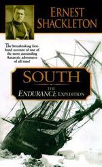 South : The Endurance Expedition - Ernest Henry Shackleton