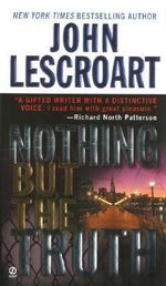 Nothing But the Truth - John Lescroart