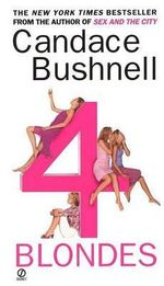 4 Blondes - Candace Bushnell