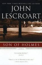 Son of Holmes : Auguste Lupa - John Lescroart