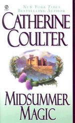 Midsummer Magic : Magic Trilogy - Catherine Coulter