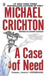 A Case of Need (USA EDITION) - Michael Crichton