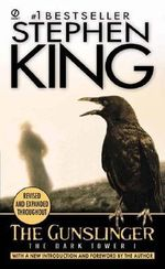 The Gunslinger : The Dark Tower I - Stephen King