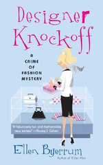 Designer Knockoff : A Crime of Fashion - Ellen Byerrum