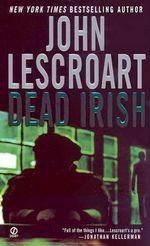 Dead Irish : Dismas Hardy - John Lescroart