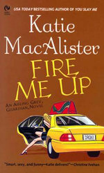 Fire Me Up : An Aisling Grey, Guardian, Novel - Katie MacAlister