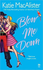Blow Me Down - Katie MacAlister