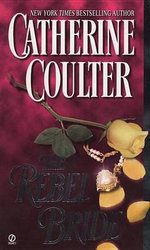 The Rebel Bride : Signet Historical Romance - Catherine Coulter