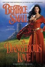A Dangerous Love - Bertrice Small