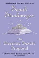 The Sleeping Beauty Proposal - Sarah Strohmeyer