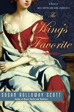 The King's Favorite : A Novel of Nell Gwyn and King Charles II - Susan Holloway Scott