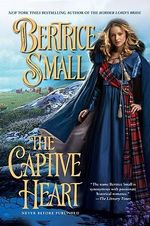 The Captive Heart - Bertrice Small