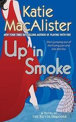 Up in Smoke : A Novel of the Silver Dragons - Katie MacAlister