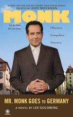 Mr. Monk Goes to Germany : Mr. Monk - Lee Goldberg