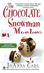 The Chocolate Snowman Murders : Chocoholic Mysteries - JoAnna Carl
