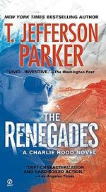 The Renegades - T Jefferson Parker