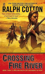 Crossing Fire River - Ralph Cotton
